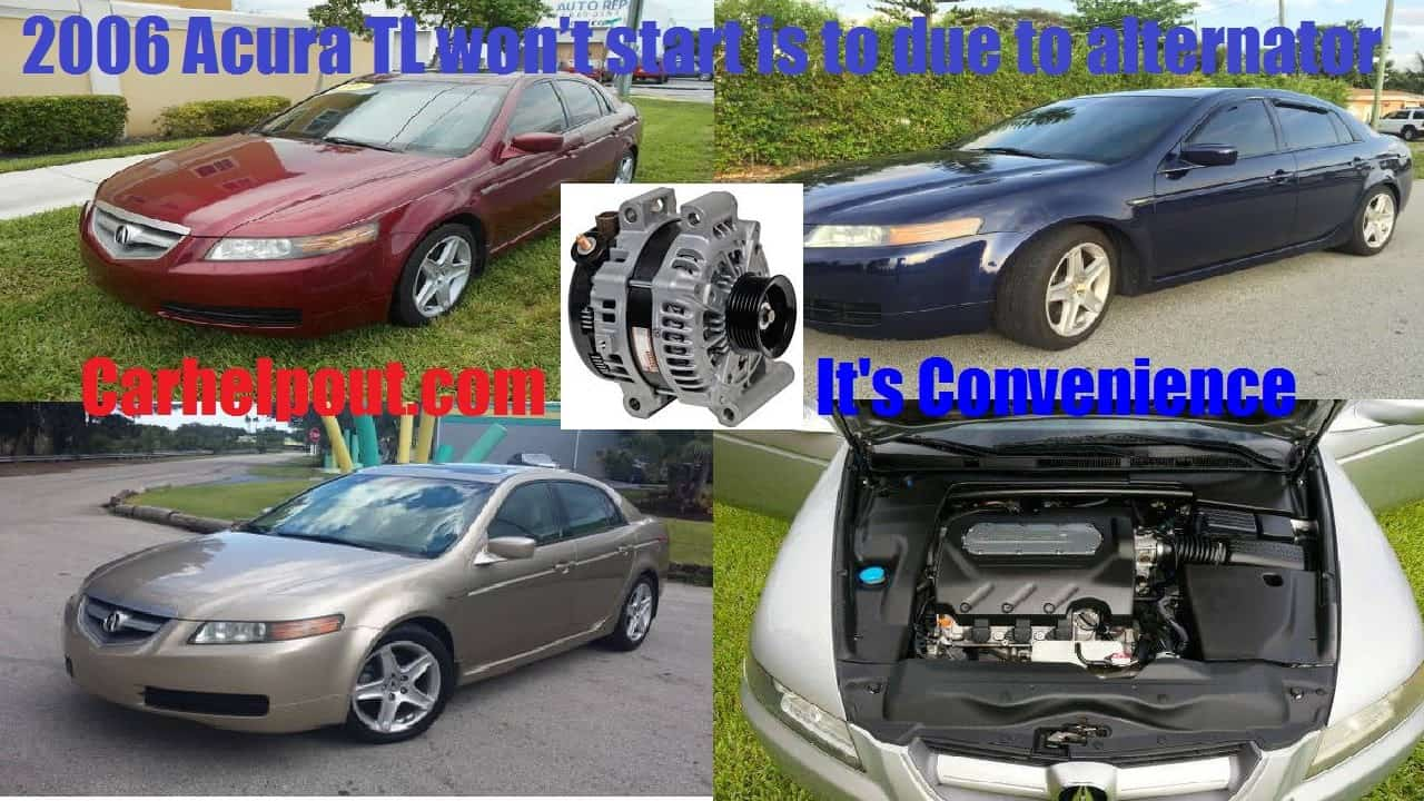 2006 Acura TL Won't, No Start Alternator Problem